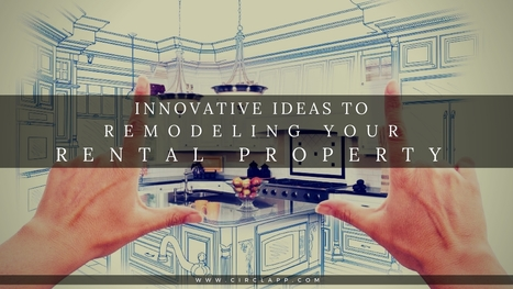 INNOVATIVE IDEAS TO REMODELING YOUR RENTAL PROPERTY   Circlapp - Real Estate Rental Services   Scoop.it
