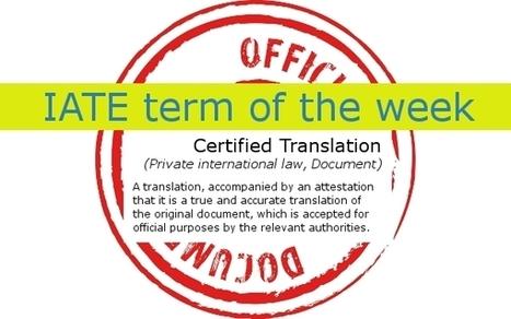 IATE term of the week: Certified Translation   Translation   Scoop.it
