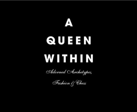 A Queen Within: Adorned Archetypes, Fashion and Chess | World Chess Hall of Fame | BKstylecode-36-28-42 | Scoop.it