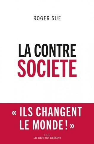 La Contre société | Créativité et territoires | Scoop.it