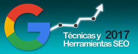 Técnicas y herramientas SEO para 2017 | dataInnovation | Scoop.it