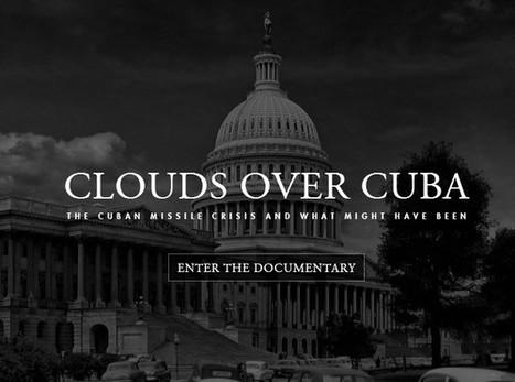 Clouds Over Cuba | Interactive & Immersive Journalism | Scoop.it