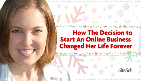 How The Decision to Start An Online Business Changed Her Life Forever | The Content Marketing Hat | Scoop.it