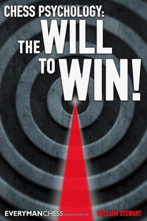 Chess Psychology – The Will to Win! – William Stewart | Chess on the net | Scoop.it