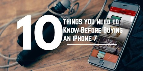 10 Things You Need to Know Before Buying an iPhone 7 - Internetseekho | Latest Tech News and Tips | Scoop.it