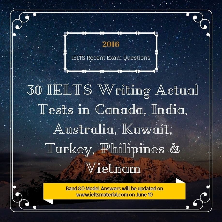 30 ielts writing recent actual tests in 2016 a 30 ielts writing recent actual tests in 2016 a