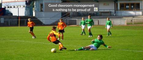 Good classroom management is nothing to be proud of by @bennewmark | ICTmagic | Scoop.it
