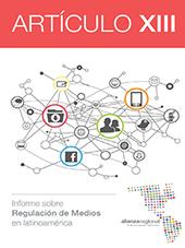 Artículo XIII: Informe sobre Regulación de Medios en Latinoamérica | Centro de Formación en Periodismo Digital - CFPD | Innovación y nuevas tendencias de los medios y del periodismo | Scoop.it