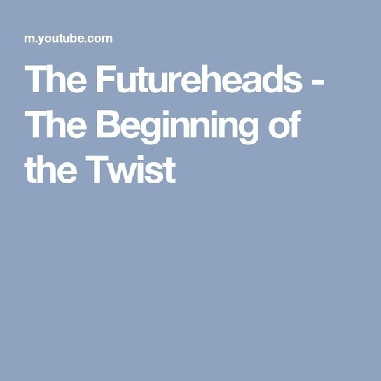The futureheads the beginning of the twist fl the futureheads the beginning of the twist fl fandeluxe Images