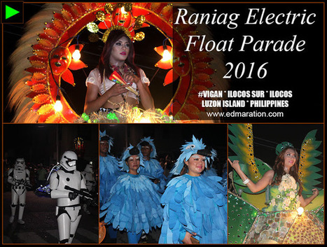 [Vigan] ► Raniag Electric Float Parade 2016 Blog Coverage | #TownExplorer | Exploring Philippine Towns | Scoop.it