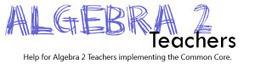 Common Core Algebra 2 - Algebra 2 Teachers | Common Core State Standards: Resources for School Leaders | Scoop.it