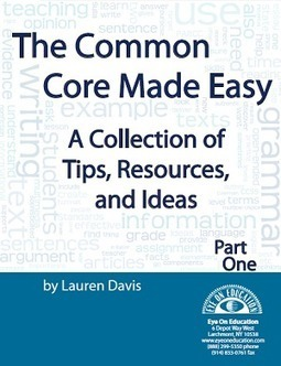 Free eBook! The Common Core Made Easy: A Collection of Tips, Resources, and Ideas (Part I) > Eye On Education | Wiki_Universe | Scoop.it