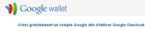 Paiement en ligne : Google annonce la fusion de Checkout et Wallet | AnneFrancin-mpaiement | Scoop.it