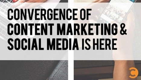 Convergence of Content Marketing and Social Media Is Here - Pulse   #KESocial   Scoop.it