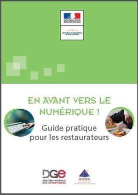 En avant vers le numérique ! Guide pratique pour les restaurateurs | Direction Générale des Entreprises (DGE) | Revue de presse | Scoop.it
