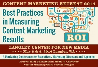 4th Annual Content Marketing Retreat: Measuring Content Marketing ROI | Premium Content Marketing | Scoop.it