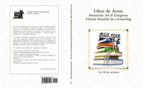Libro de Actas 2013 - Memorias del Congreso Virtual Mundial de e-Learning | Conocimiento libre y abierto- Humano Digital | Scoop.it