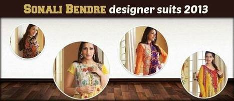 Sonali Bendre Designer Suits 2013 | Facebook | I don't do fashion, I am fashion | Scoop.it