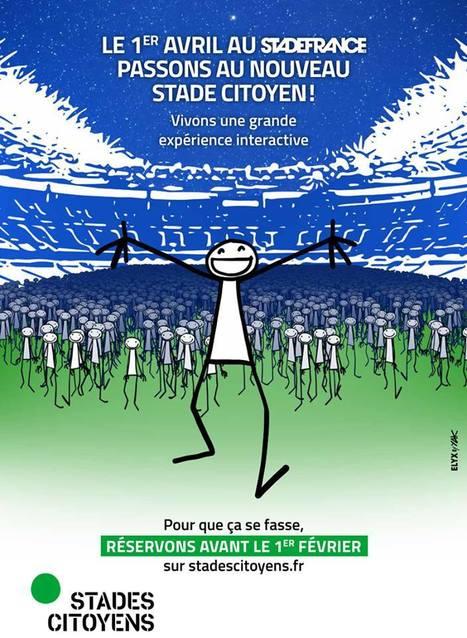 Stades Citoyens : 80.000 citoyen.ne.s se relient le 1er avril au Stade de France pour expérimenter l'agora du 21eme siècle | Nouveaux paradigmes | Scoop.it