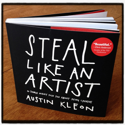 25 QUOTES TO HELP YOU STEAL LIKE AN ARTIST | KiMind | Scoop.it