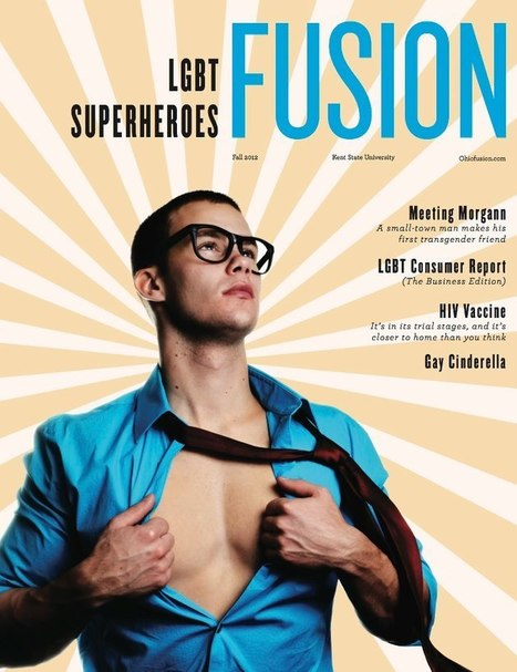 Fusion: Kent State University's Magazine For LGBT Students | Gay Entertainment | Scoop.it