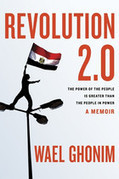Google's Ghonim Recalls Sparking Egypt Mutiny in 'Revolution 2.0': Books - Bloomberg | Jenny's Mashup of Anything Library | Scoop.it