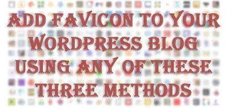 3 Simple Methods to Add Favicon to Your WordPress Site   microbusiness   Scoop.it