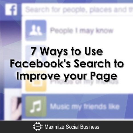 7 Ways to Use Facebook's Search to Improve your Page | Social Media Marketing Superstars | Scoop.it