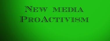 New Media ProActivism