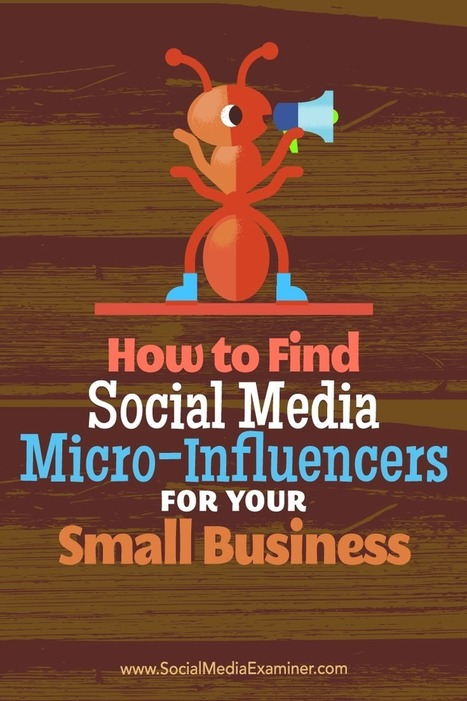 How to Find Social Media Micro-influencers for Your Small Business | Social Media News | Scoop.it