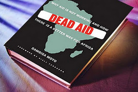 Dead Aid - Dambisa Moyo :  A detailed Review | Arrival Cities | Scoop.it