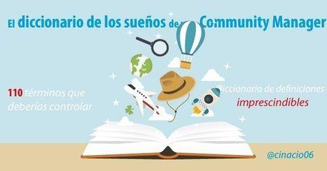 El diccionario de los sueños de un Community Manager | cinacio06 | Scoop.it
