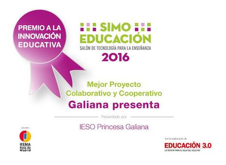 Nos han concedido el Premio SIMO Educación 2016 al Mejor Proyecto Colaborativo y Cooperativo | #TRIC para los de LETRAS | Scoop.it