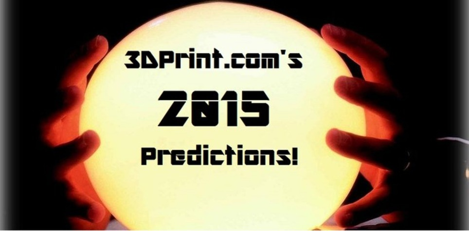 3D Printing Predictions for 2015 | 3D printing | Scoop.it