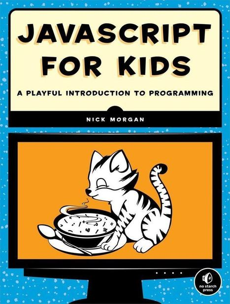 JavaScript for Kids: A Playful Introduction to Programming Free Download | Ebook-dl | Bazaar | Scoop.it