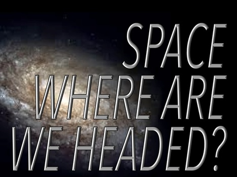 Space: Where are we headed? | Science and Space: Exploring New Frontiers | Scoop.it