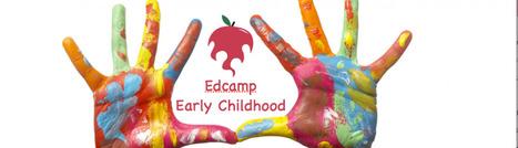 Edcamp Early Childhood | Kindergarten | Scoop.it