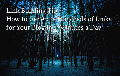 PB159: Link Building Tip - How to Generate Hundreds of Links for Your Blog in 5 Minutes a Day | SEO 101 for Marketers | Scoop.it