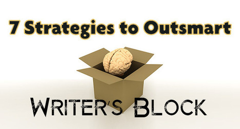 7 Strategies to Outsmart Writer's Block | A good text job. But how to start reading and writing? | Scoop.it