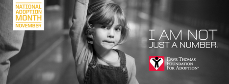 Let's elevate National Adoption Month to more than just another proclamation of awareness | Dave Thomas Foundation for Adoption | Parental Responsibility | Scoop.it