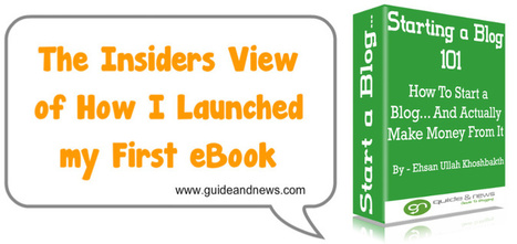 The Insiders View of How I Launched My First eBook | Guide and News - Guide to Blogging | Scoop.it