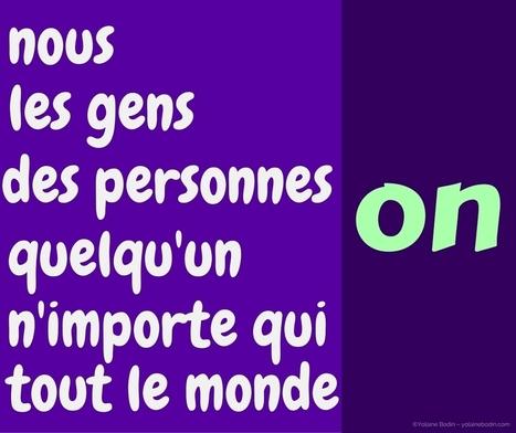 Les clés pour bien comprendre et utiliser le pronom « on » | Sites pour le Français langue seconde | Scoop.it