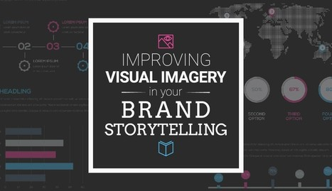 10 Ways to Improve Visual Imagery in Your Brand Storytelling | elearning stuff | Scoop.it
