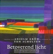 Betoverend licht - Schulten, Ton; Grün, Anselm | Christelijke Kunstboeken | Scoop.it