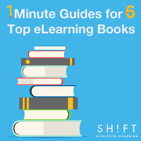 1-Minute Guides for 6 Top eLearning-Related Books | Digital Learning, Technology, Education | Scoop.it