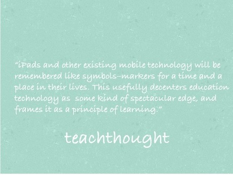 iPads are the Worst Technology Students Will Ever Use | iPads edu | Scoop.it