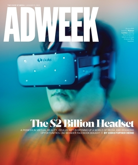 How Oculus Rift Is About to Reshape Marketing Creativity   cool stuff from research   Scoop.it