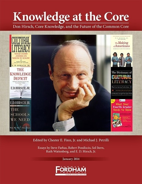 Knowledge at the Core: Don Hirsch, Core Knowledge, and the Future of the Common Core | Librarysoul | Scoop.it