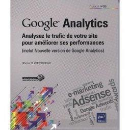 Google Analytics – Analysez le trafic de votre site pour améliorer ses performances | Virtuose-Marketing | Médias et réseaux sociaux | Scoop.it