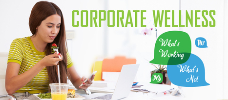 Corporate Wellness Programs – What's Working, What's Not | #CorporateWellness Umanlife | Scoop.it